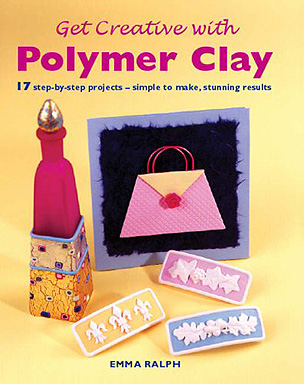 Get Creative with Polymer Clay - By Emma Ralph